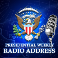 Presidential Weekly Radio Address
