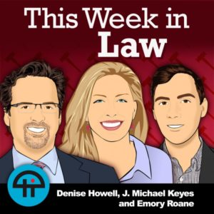 This WEEK in LAW: Episode 131